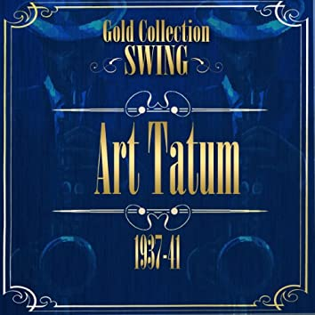 Swing Gold Collection (Art Tatum 1937-41)