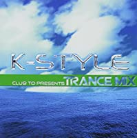 K-STYLE TRANCE MIX