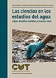Las ciencias en los estudios del agua: Viejos desafíos sociales y nuevos retos