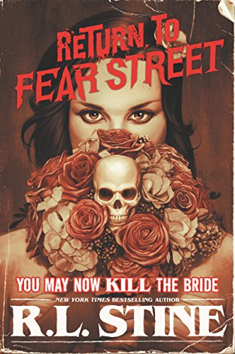 You May Now Kill the Bride (Return to Fear Street Book 1)