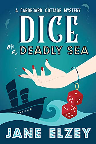 Dice on a Deadly Sea (A Cardboard Cottage Mystery Book 2)