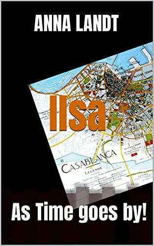 Ilsa: As Time goes by!