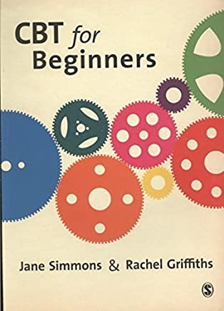 [(CBT for Beginners : A Practical Guide for Beginners)] [By (author) Jane Simmons ] published on (January, 2009)