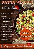 Pasta Vegana - 7 Recetas de Pasta Vegana - ¡Vive Saludable! (Edicion Español)