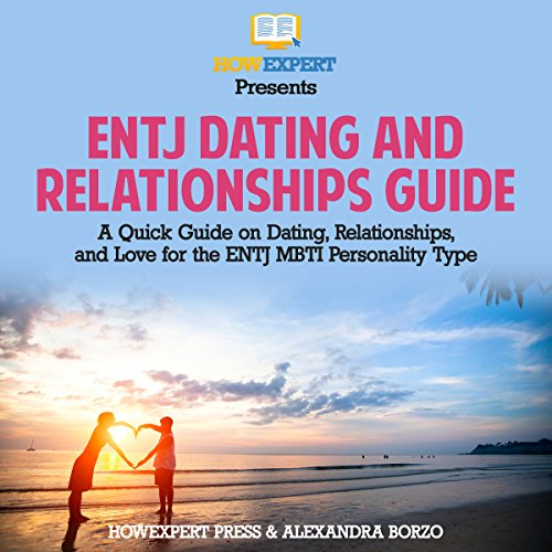 ENTJ Dating and Relationships Guide audiobook cover art