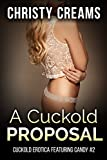 Hot Wife Erotica Story: A Cuckold Proposal (Cuckold Erotica Featuring Candy Book 2)