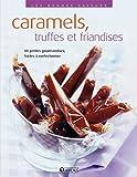 Caramels, truffes et friandises