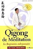 Qigong de méditation - La respiration embryonnaire