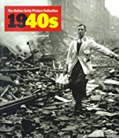 The 1940s: The Hulton Getty Picture Collection (Decades of the 20th Century Series)