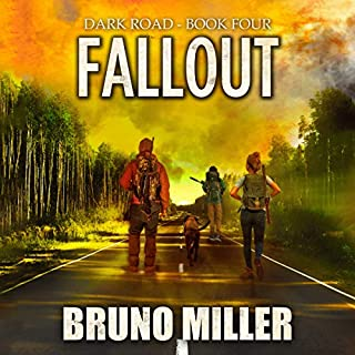 Fallout     Dark Road, Book 4              Written by:                                                                                                                                 Bruno Miller                               Narrated by:                                                                                                                                 Andrew Tell                      Length: 3 hrs and 49 mins     Not rated yet     Overall 0.0