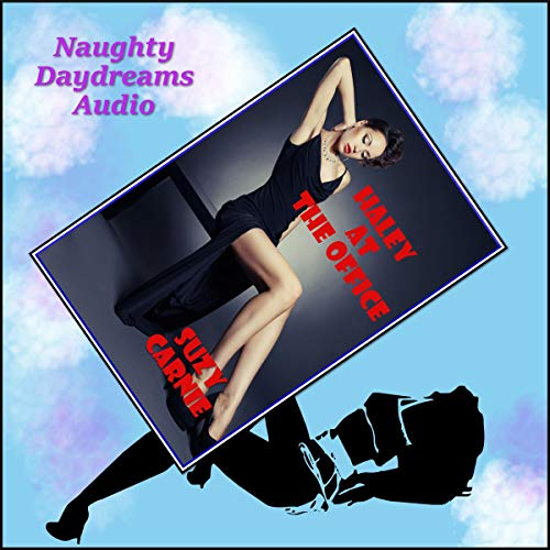 Haley at the Office (The Working Girl's Humiliation): A Bondage and Domination Erotica Story audiobook cover art