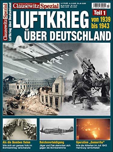Der Luftkrieg über Deuschland, 1939 bis 1943: Clausewitz Spezial 27