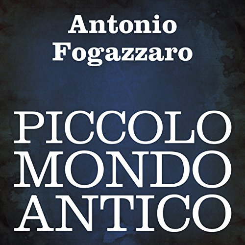 Piccolo mondo antico [Little Old-Fashioned World] audiobook cover art