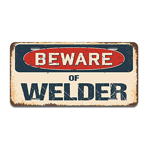 "SignMission Beware of Welder Aluminum License Plate 12"" X 6"" Fits Any Car, Truck, SUV, RV, or Trailer 