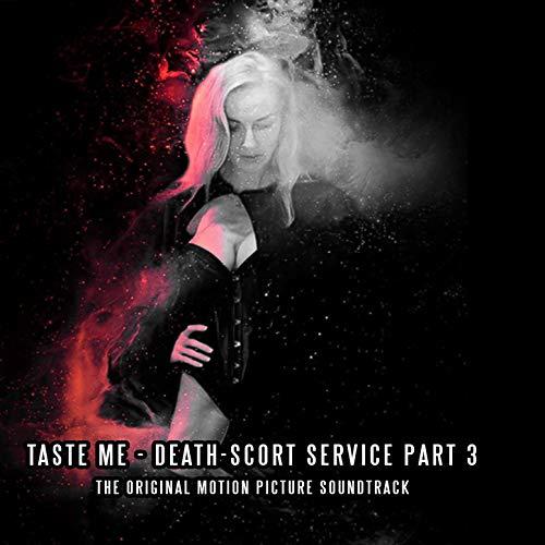 Death-Scort Service, Pt. 3: Taste Me (Original Motion Picture Soundtrack)