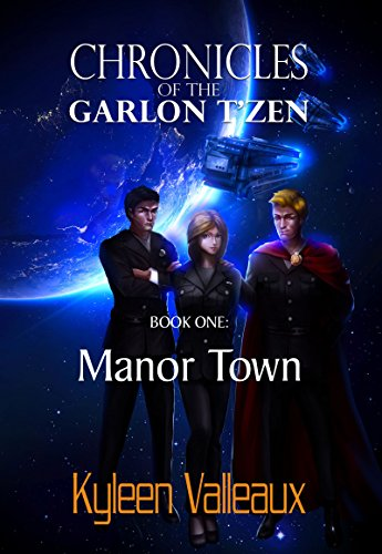 Manor Town (Chronicles of the Garlon T'zen Book 1) (English Edition)