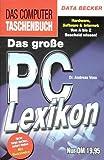 Das grosse PC Lexikon: Hardware, Software & Internet: Von A bis Z Bescheid wissen! (Das Computer Taschenbuch) - Andreas Voss