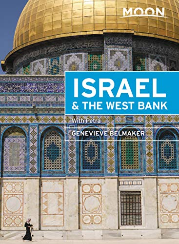 Moon Israel & the West Bank: With Petra (Travel Guide) (English Edition)