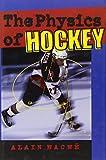The Physics of Hockey - Alain Hache