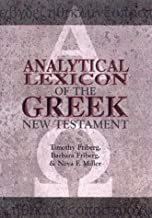 Analytical Lexicon of the Greek New Testament (Baker's Greek New Testament Library)