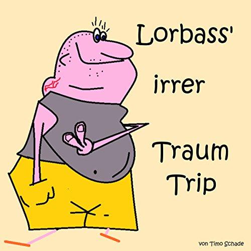 Lorbass' irrer Traum-Trip Titelbild