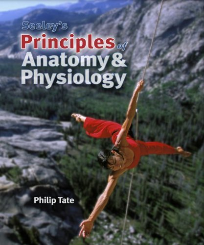Seeley's Principles of Anatomy & Physiology 1st edition by Tate, Philip (2009) Hardcover