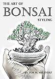The Art of Bonsai Styling (Bonsai Books Book 2) (English Edition)