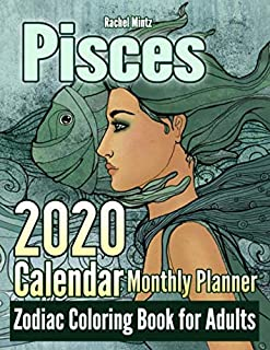 2020 Calendar - Monthly Planner - Pisces Zodiac Coloring Book For Adults: 12 Months   January - December   Fish Astrology Art Pages To Color