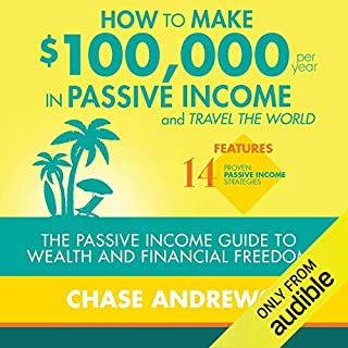 Page de couverture de How to Make $100,000 Per Year in Passive Income and Travel the World