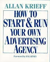 How to Start and Run Your Own Advertising Agency