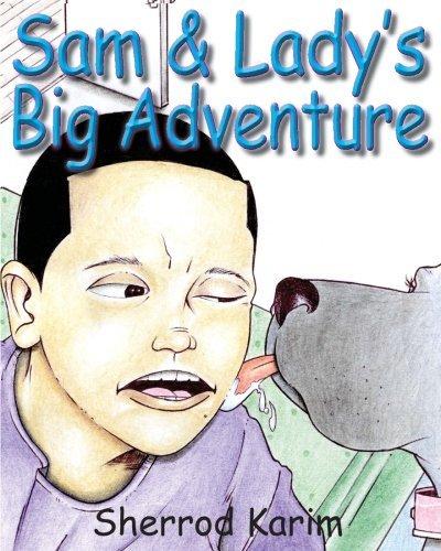 Sam & Lady's Big Adventure by Sherrod Karim (2015-02-18)