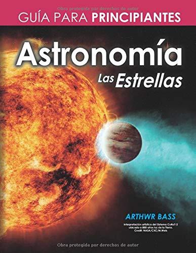 Astronomía. Las Estrellas. Guía para principiantes