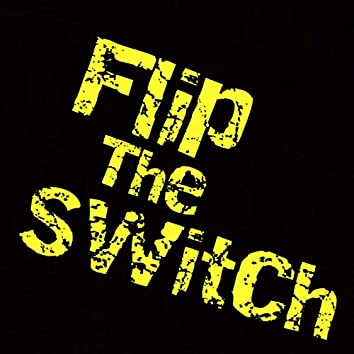 Flip the Switch