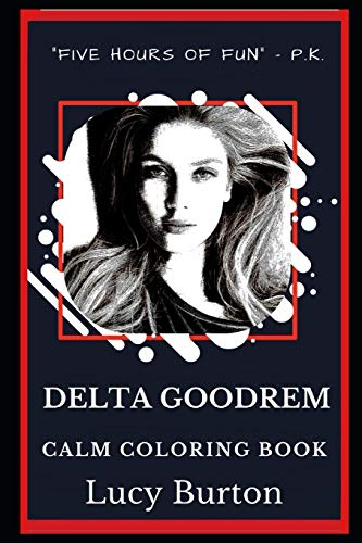Delta Goodrem Calm Coloring Book (Delta Goodrem Coloring Books, Band 0)
