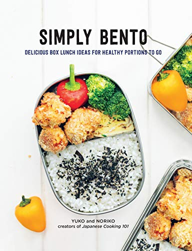 Yagi, Y: Simply Bento: Delicious Box Lunch Ideas for Healthy Portions to Go