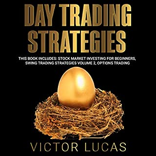 Day Trading Strategies: This Book Includes: Stock Market Investing for Beginners, Swing Trading Strategies Volume 2, Options Trading audiobook cover art