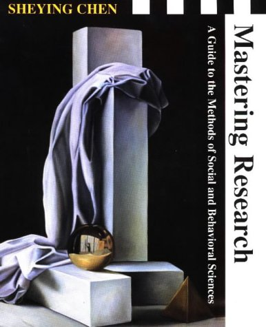 Mastering Research: A Guide to the Methods of Social and Behavioral Sciences