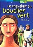 Le Chevalier au bouclier vert - Livre de Poche Jeunesse - 22/08/2001