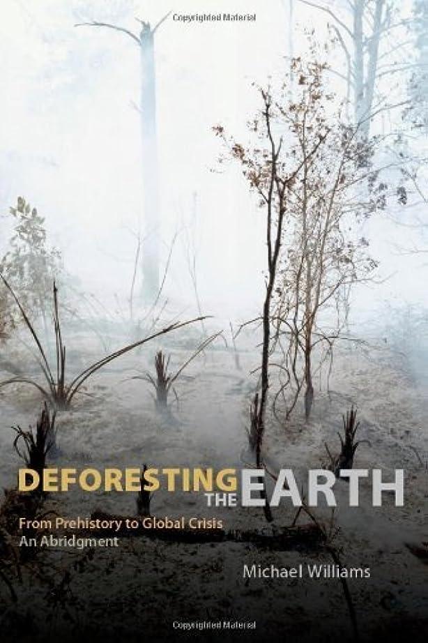 万一に備えてクラウド北方Deforesting the Earth: From Prehistory to Global Crisis, An Abridgment (English Edition)