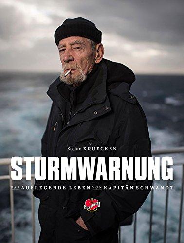 Sturmwarnung: Das aufregende Leben des Kapitäns Jürgen Schwandt. Auf See und in den Häfen.