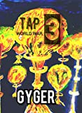 TAP: WORLD WAR 3 (English Edition)