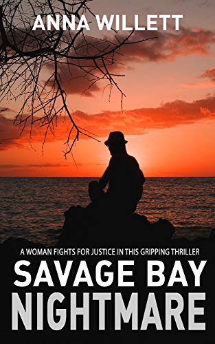 SAVAGE BAY NIGHTMARE: a woman fights for justice in this gripping thriller (Lucy Hush series Book 3)