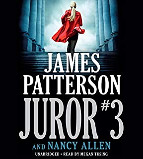 Juror #3                   Written by:                                                                                                                                 James Patterson,                                                                                        Nancy Allen                               Narrated by:                                                                                                                                 Megan Tusing                      Length: 8 hrs and 8 mins     21 ratings     Overall 4.0