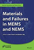 Materials and Failures in MEMS and NEMS (Materials Degradation and Failure)