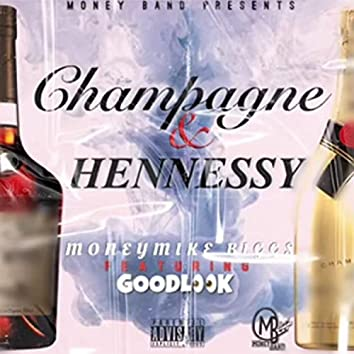 Champagne and Hennessey