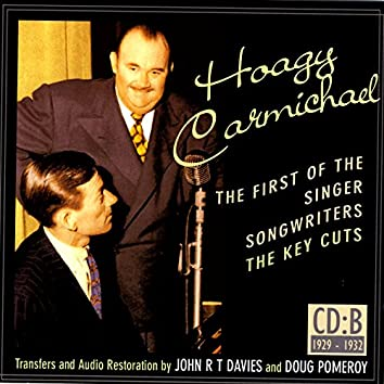 Hoagy Carmichael: The First Of The Singer-Songwriters, CD B