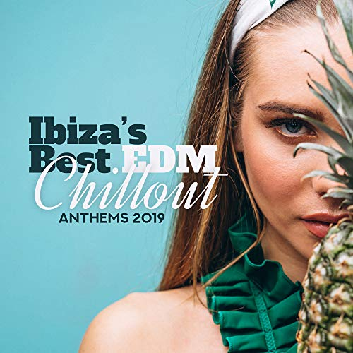 Ibiza's Best EDM Chillout Disco Music Anthems 2019