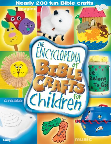 Compare Textbook Prices for The Encyclopedia of Bible Crafts for Children Illustrated Edition ISBN 9780764423956 by Group Publishing