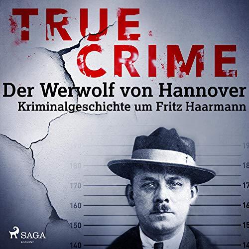 Der Werwolf von Hannover. Kriminalgeschichte um Fritz Haarmann Titelbild