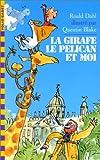 LA GIRAFE, LE PELICAN ET MOI - Gallimard Jeunesse - 02/02/1999